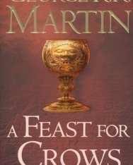 George R. R. Martin: A Feast For Crows - A Song of Ice and Fire  Book 4