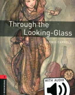 Through the Looking-Glass with Audio Download - Oxford Bookworms Library Level 3