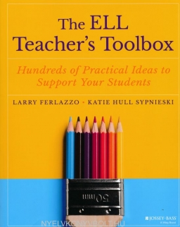 Larry Ferlazzo: The ELL Teacher's Toolbox: Hundreds of Practical Ideas to Support Your Students