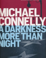 Michael Conelly: A Darkness More than Night