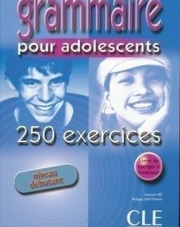 Grammaire pour adolescents - 250 exercices Niveau débutant