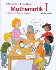 Willkommen in Deutschland Mathematik für Kinder nicht deutscher Herkunft I