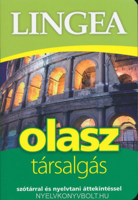 Olasz társalgás - Szótárral és nyelvtani áttekintéssel 2. kiadás