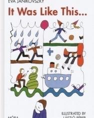 Janikovszky Éva: It Was Like This...(Az úgy volt... angol nyelven)