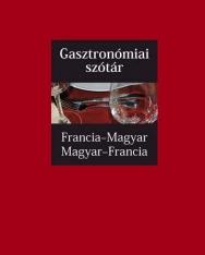 Gasztronómiai szótár Francia-magyar, magyar-francia - SzakMai szókincs (MX-1335)