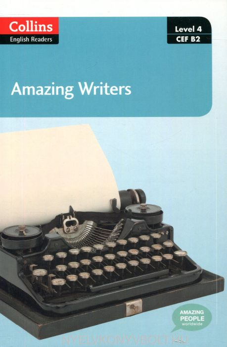 Amazing Writers - Collins English Readers - Level 4 B2