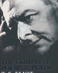 T. S. Eliot: The Complete Poems & Plays