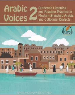 Arabic Voices 2: Authentic Listening and Reading Practice in Modern Standard Arabic and Colloquial Dialects