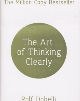 Rolf Dobelli: The Art of Thinking Clearly