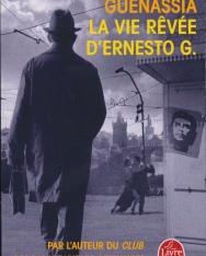 Jean-Michel Guenassia: La ie revée d'Ernesto G.