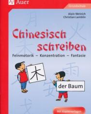Chinesisch schreiben: Kopiervorlagen für die Grundschule, Feinmotorik - Konzentration - Fantasie