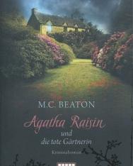 M.C. Beaton: Agatha Raisin und die tote Gärtnerin