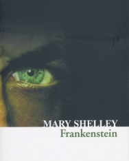 Mary Shelley: Frankenstein (Collins Classics)