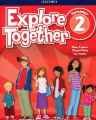 Explore Together 2 Tankönyv