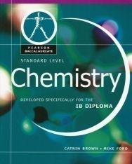 Standard Level Chemistry - Developed specifically for the IB Diploma - Pearson Baccalaureate