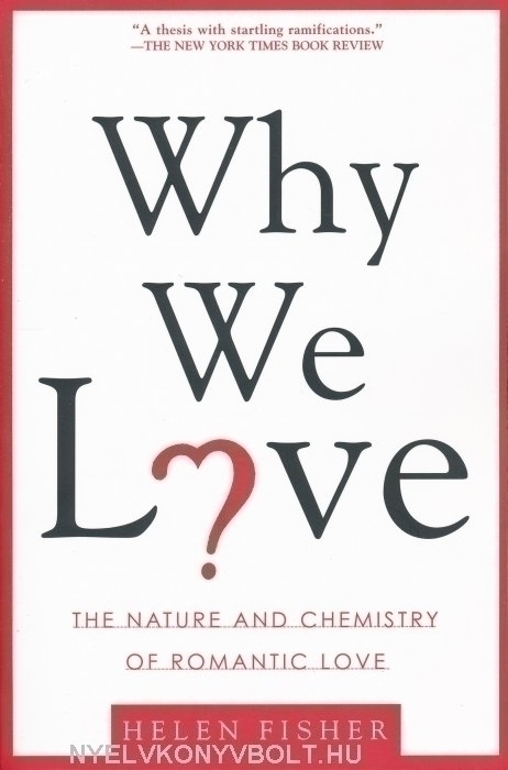Why We Love? - The Nature and Chemistry of Romantic Love