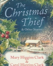 Mary Higgins Clark: The Christmas Thief & other stories