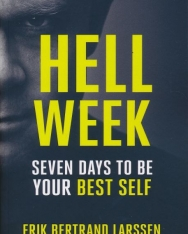 Erik Bertrand Larssen: Hell Week - Seven Days to Be Your Best Self