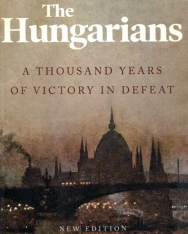 Paul Lendvai: The Hungarians: A Thousand Years of Victory in Defeat