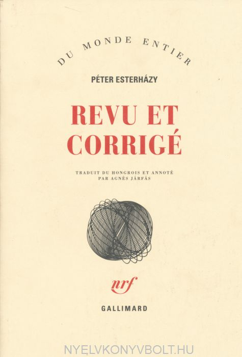 Esterházy Péter: Revu et corrigé (Javított kiadás francia nyelven)