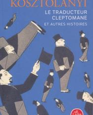 Dezső Kosztolányi:Le Traducteur cleptomane (novellák)