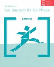 KOMPAKT Mit Erfolg zu telc Deutsch B1-B2 Pflege