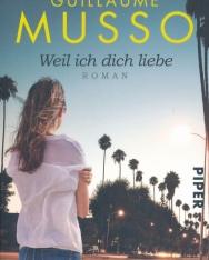 Guillaume Musso: Weil ich dich liebe