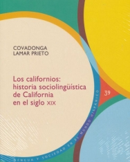 Covadonga Lamar: Los californios: historia sociolingüística de California en el siglo XIX (Lengua y Sociedad en el Mundo Hispánico)