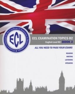 ECL Examination Topics B2 Book 2 - Letölthető mp3 és színes mellékletek