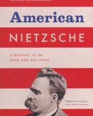Jennifer Ratner-Rosenhagen: American Nietzsche - A History of an Icon and His Ideas