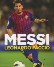 Leonardo Faccio: Messi: El Chico Que Siempre Llegaba Tarde 9y Hoy Es el Primero