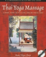 Kam Thne Chow: Thai Yoga Massage - A Dynamic Therapy for Physical Well-Being and Spiritual Enegy - Book & DVD