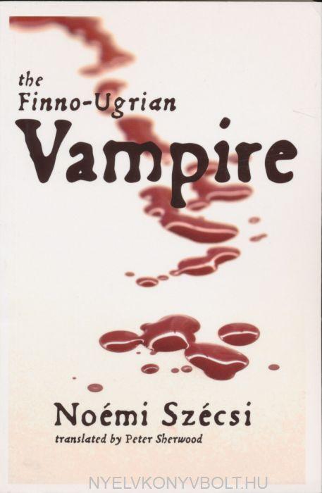 Szécsi Noémi: The Finno-Ugrian Vampire