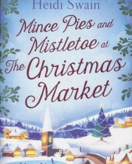 Heidi Swain: Mince Pies and Mistletoe at the Christmas Market