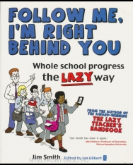 Jim Smith: Follow me, I'm right behind you - Whole school progress the LAZY way