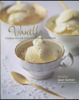 Vanilla: Cooking with one of the world's finest ingredients