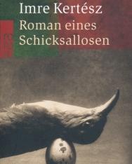 Kertész Imre: Roman eines Schicksallosen (Sorstalanság német nyelven)