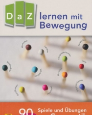 DaZ lernen mit Bewegung: 90 Spiele und Übungen zur Grammatik