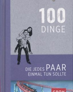 100 Dinge, die jedes Paar einmal tun sollte