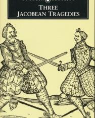 THREE JACOBEAN TRAGEDIES