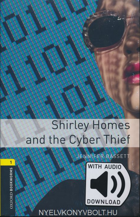 Shirley Homes and The Cyber with Audio Download - Oxford Bookworms Library Level 1