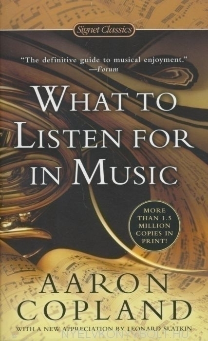 Aaron Copland: What to Listen For in Music