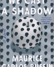 Maurice Carlos Ruffin: We Cast a Shadow