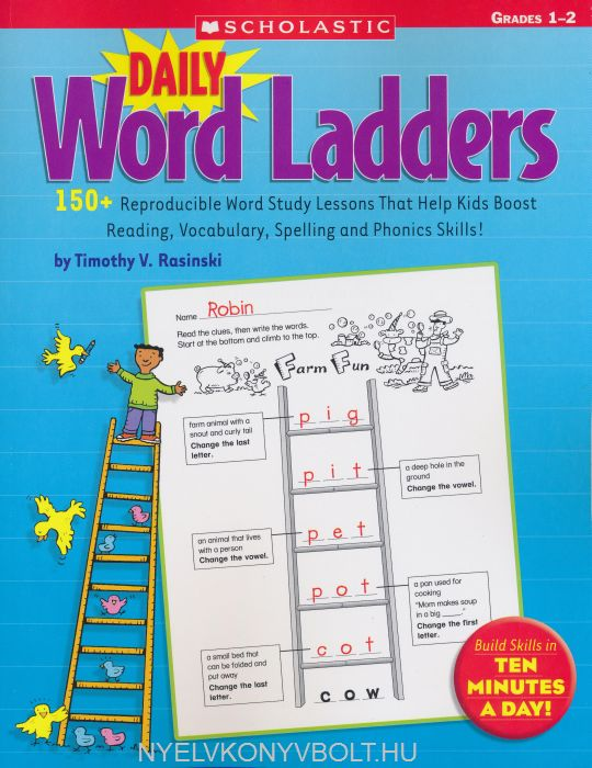 Daily Word Ladders: Grades 1-2: 150+ Reproducible Word Study Lessons That Help Kids Boost Reading, Vocabulary, Spelling and Phonics Skills!