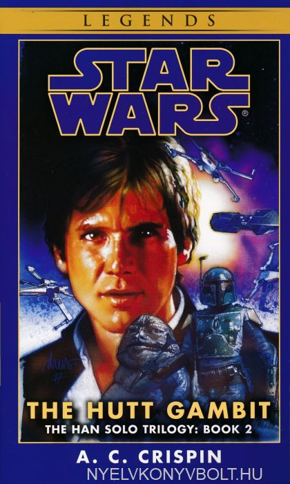 A. C. Crispin: The Hutt Gambit (Star Wars: The Han Solo Trilogy, Book 2)