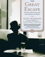Kati Marton: The Great Escape: Nine Jews Who Fled Hitler and Changed the World