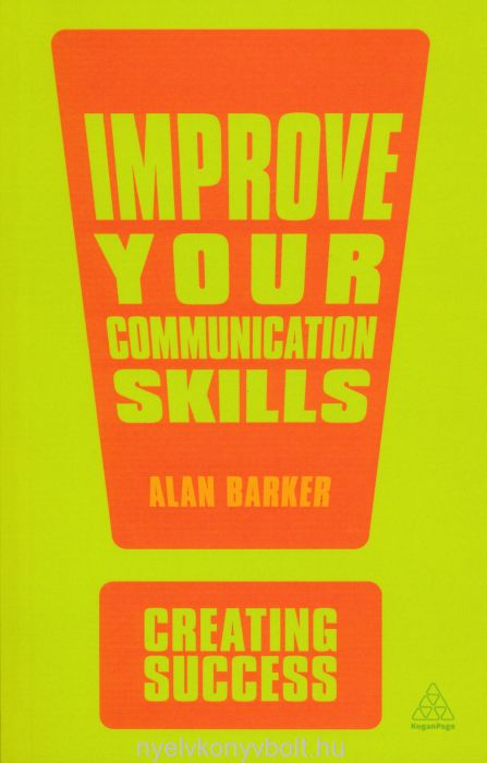 Alan Barker: Improve your Communication Skills - Creating Success