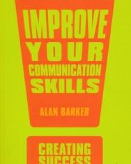 Alan Barker: Improve your Communication Skills - Creating Success