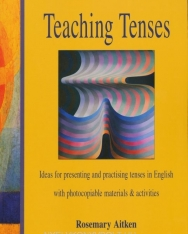 Teaching Tenses - Ideas for presenting and practising tenses in English with photocopiable materials & activities
