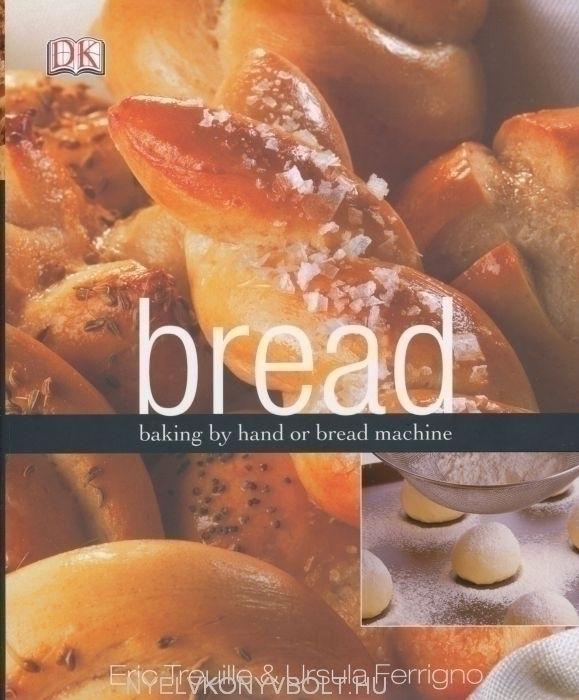 Bread - baking by hand or bread machine